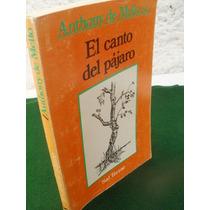 El Canto Del Pájaro { Anthony De Mello,s.j.}