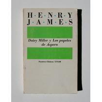 Henry James Daisy Miller Y Los Papeles De Aspern Libro 1984