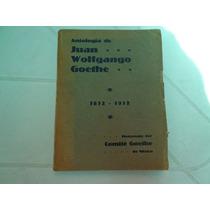Antología De Goethe (1832-932). Cómité De Goehte En México.