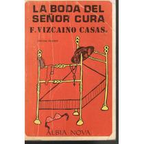 La Boda Del Señor Cura. F. Vizcaino Casas 1978
