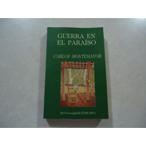 Guerra En El Paraíso Autor: Carlos Montemayor