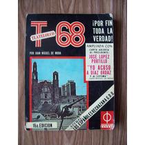 Tlatelolco 68 ¡por Fin Toda La Verdad!-juan M.de La Mora-mn4