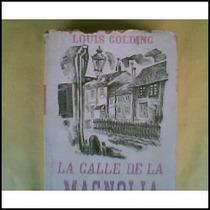 Golding, Louis. La Calle De Magnolia. 1944.¡