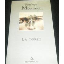 Libro Penelope Mortimer La Torre Novela Mp0 Envio Gratis