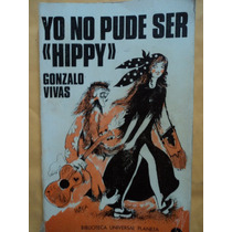 Yo No Pude Ser Hippy - Gonzalo Vivas