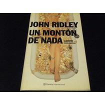 Libro John Ridley Un Monton De Nada Novela Mp0 Envio Gratis