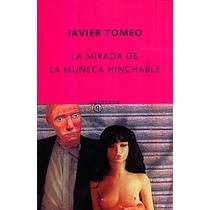 La Mirada De La Muñeca Inchable Javier Tomeo Vv4