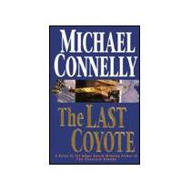 Libro Michael Connelly The Last Coyote Novela Detective Sp0
