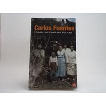 Libro Todas Las Familias Felices Carlos Fuentes Ed. Punto De