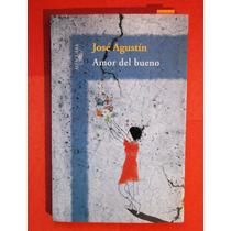 José Agustín - Amor Del Bueno (4 Novelas En Un Libro)