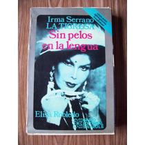 Sin Pelos En La Lengua-ilust-aut-irma Serrano,la Tigresa-maa