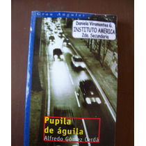 Pupila De Águila-aut-alfredo Gómez Cerdá-edi-sm-vbf