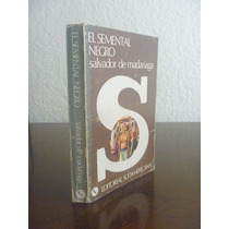 El Semental Negro. Salvador De Madariaga. Sudamericana, 1977