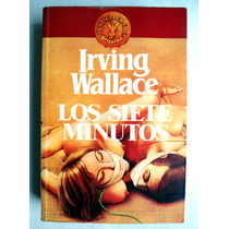 Irving Wallace. Los Siete Minutos