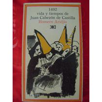 1492 Vida Y Tiempos De Juan Cabezón De Castilla - H. Aridjis