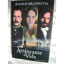 Arrancame La Vida. Angeles Mastretta. $180.