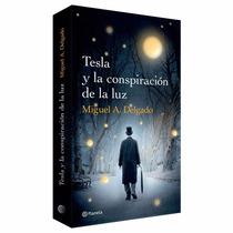 Libro Tesla Y La Conspiracion De La Luz ~ Miguel A. Delgado
