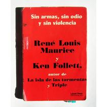 Rene Louis Ken Follet Sin Armas Sin Odio Sin Violencia Libro
