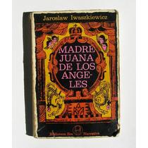 Jaroslaw Iwaszkiewicz Madre Juana De Los Angeles Libro 1977