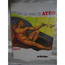 El Manual Del Perfecto Ateo. Rius. $160