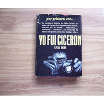 Yo Fuí Cicerón-espionaje-antiguo-1965-p.dura-elysa Bazna-hm4