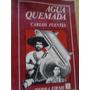 Agua Quemada Cuarteto Narrativo Carlos Fuentes