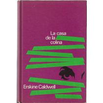La Casa En La Colina / Erskine Cladwell