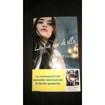 Libro Novela Lo Que Fue De Ella De Gayle Forman - Nuevo Pb!