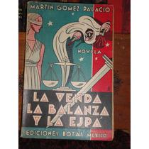Martín Gómez Palacio La Venda, La Balanza Y La Ejpá