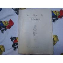 A. Rivas S., Dulcinea,nota: Firmado Por El Autor.