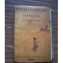 El Peregrino-el Alquimista-doble-pablo Coelho-dura-grijalbo