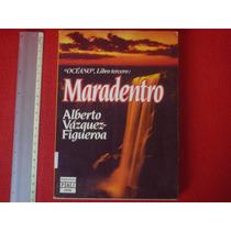 Alberto Vázquez Figueroa, Oceano, Libro Tercero. Maradentro