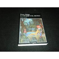 Libro Peter Hoeg La Mujer Y El Mono Envio Gratis Mp0 Novela