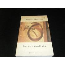 Libro Barbara Hodgson La Sensualista Literatura Novela Pm0