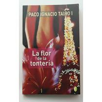 La Flor De La Tontería / Paco Ignacio Taibo 1