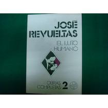 José Revueltas, El Luto Humano, Ediciones Era, México, 1980,