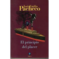 El Principio Del Placer. José Emilio Pacheco