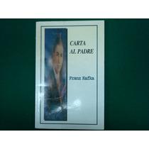 Franz Kafka, Carta Al Padre, Ediciones Leyenda, México, 2004