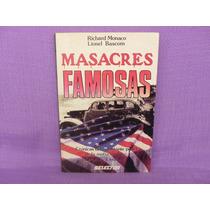 Richard Monaco, Lionel Bascom, Masacres Famosas, Selector.