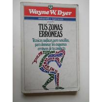Tus Zonas Erroneas Wayne Dyer Envio Gratis