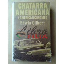 Chatarra Americana - Edwin Gilbert (1972) Editorial Grijalbo