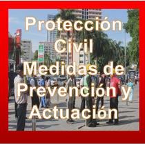 Protección Civil Medidas De Prevención Y Actuación.