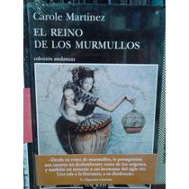 Carole Martínez El Reino De Los Murmullos Tusquets