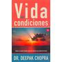 Vida Sin Condiciones - Deepak Chopra - Punto De Lectura
