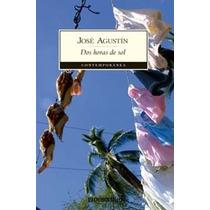 Dos Horas De Sol - Jose Agustín - $98 - Envío Gratuito Fdp