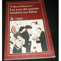 Libro Hildesheimer Las Aves Del Paraiso Tambien Son Falsas