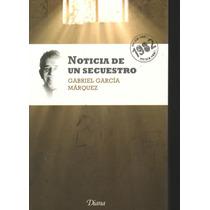 Noticia De Un Secuestro Gabriel García Márquez (vmj)