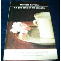 Libro Marcela Serrano - Lo Que Esta En Mi Corazon Novela Mp0