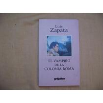 Luis Zapata, El Vampiro De La Colonia Roma, Grijalbo, México
