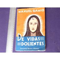 Manuel Gamio, De Vidas Dolientes, Ediciones Botas, México.